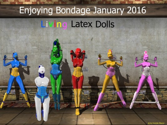 Enjoying bondage January 2016: Living Latex dolls slave cecy, slave Mii, sklavin Gebby, slave L, slave Flo and slave Nina